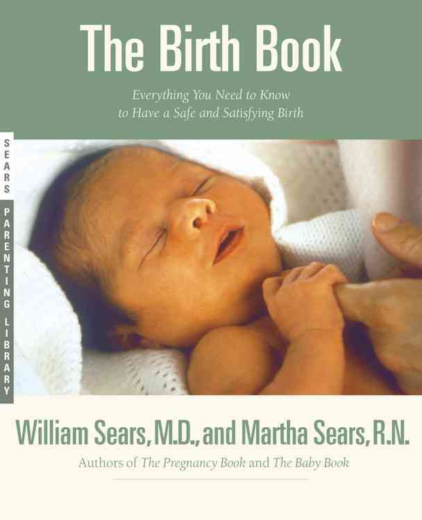 The Birth Book By Sears, William/ Sears, Martha