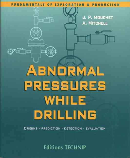 Abnormal Pressures While Drilling By Mouchet, Jean-paul/ Mitchell, Alan